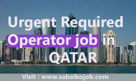 Urgently Required Operator in Qatar
