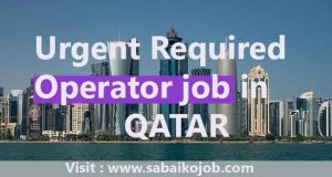 Read more about the article Urgently Required Operator in Qatar