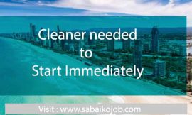 Cleaner needed to start immediately