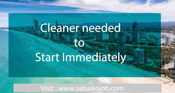 Cleaner needed to start immediately