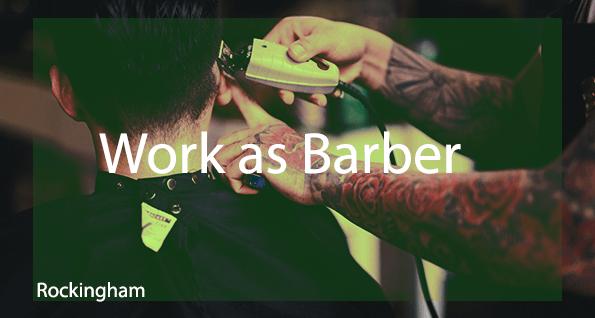 Work as Barbers in Rockingham