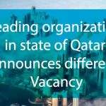 Leading Organization of Qatar announces vacancy