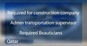 vacancy for construction company,salon and transportation